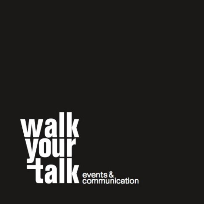 Walk Your talk – events & communication